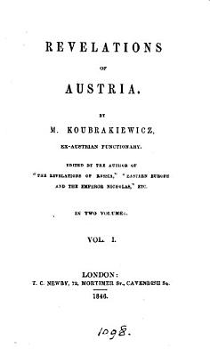 Revelations of Austria  ed  by the author of the  Revelations of Russia