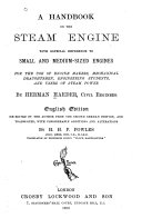 A Handbook on the Steam Engine with Especial Reference to Small and Medium-sized Engines for the Use of the Engine Makers, Mechanical Draughtsmen, Engineering Students, and Users of Steam Power