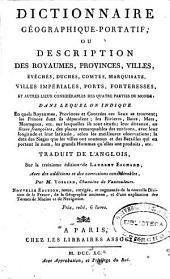 Dictionnaire géographique-portatif ou Description des republiques, royaumes, provinces ... du monde ...