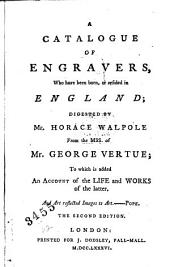 A Catalogue of Engravers: Who Have Been Born, Or Resided in England