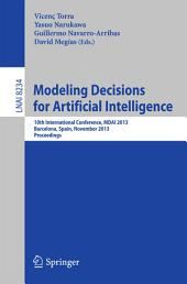 Modeling Decisions for Artificial Intelligence: 10th International Conference, MDAI 2013, Barcelona, Spain, November 20-22, 2013, Proceedings