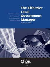 The Effective Local Government Manager, 3rd Edition