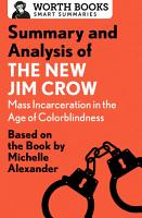 Summary and Analysis of The New Jim Crow  Mass Incarceration in the Age of Colorblindness PDF