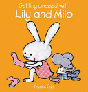 Getting Dressed with Lily and Milo Book