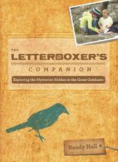 Letterboxer's Companion: Exploring the Mysteries Hidden in the Great Outdoors, Edition 2