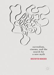 Surrealism  Cinema  and the Search for a New Myth PDF