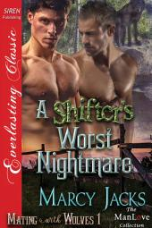 A Shifter's Worst Nightmare [Mating with Wolves 1]