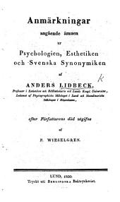 Anmärkningar angående ämnen ur Psychologien, Esthetiken och Svenska Synonymiken ... Efter Författarens död utgifne af P. Wieselgren. (A. L., Lefnadsteckning författad af Utgifvaren.-Memoria A. L., dicta ab A. Kahl.).