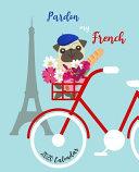 Pardon My French 2020 Calendar PDF
