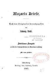 Mozarts Briefe: Jubiläums-Ausgabe zur Feier des 25jährigen Bestehens des Mozarteums in Salzburg. Mit einem Facsimile