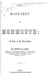 The Marksmen of Monmouth: A Tale of the Revolution