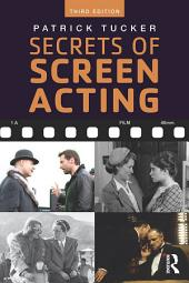 Secrets of Screen Acting: Edition 3