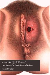 Atlas der Syphilis und der venerischen Krankheiten
