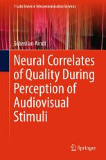 Neural Correlates of Quality During Perception of Audiovisual Stimuli PDF