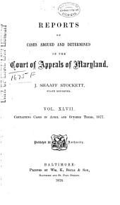 Maryland Reports: Cases Adjudged in the Court of Appeals of Maryland, Volume 47