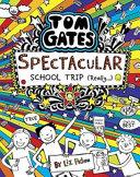 Tom Gates #17: Spectacular School Trip (Really)