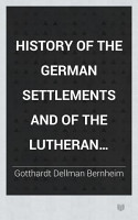 History of the German Settlements and of the Lutheran Church in North and South Carolina PDF