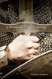 A Warrior's Prayerbook for Spiritual Warfare