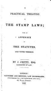 A Practical Treatise on the Stamp Laws. With an appendix of the statutes and notes thereon