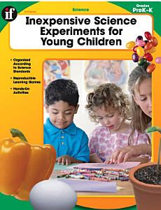 Inexpensive Science Experiments for Young Children, Grades PK - K