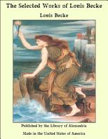 The Selected Works of Louis Becke PDF