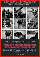 Private Sicherheit - Das legale Multimilliarden Dollar Business: Das legale Multimilliarden Dollar Business. Private Sicherheit – nein danke? Fazit: Eigentlich nicht, aber...
