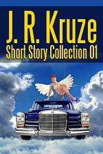 J. R. Kruze Short Story Collection 01