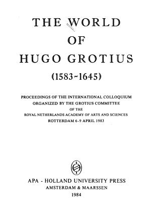The World of Hugo Grotius (1583-1645)