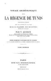 Voyage archéologique dans la Régence de Tunis: Volume1