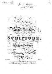 Hymns ON Various Passages, OF SCRIPTURE, Written & Composed BY Thomas Kelly. N.o ([hs.:] 3) Ent. at Sta. Hall