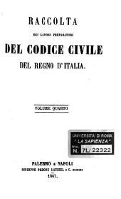 Raccolta dei lavori preparatori del codice civile del Regno d'Italia: 4