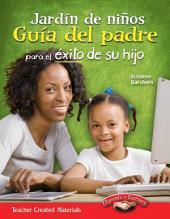 Jardín de niños Guía del padre para el éxito de su hijo (Kindergarten Parent Guide for You