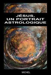 Jésus, un portrait astrologique