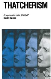 Thatcherism: Scope and Limits, 1983–87