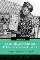 Citizenship  Belonging  and Political Community in Africa PDF