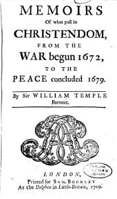 Memoirs. Part III. From the Peace Concluded 1679 to the Time of the Author's Retirement from Public Business