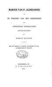 Marnix van St. Aldegonde en de wording van het gemeenebest der vereenigde Nederlanden: Volume 1