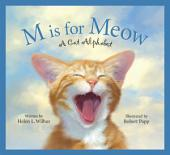 M Is for Meow: A Cat Alphabet