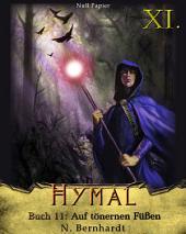 Der Hexer von Hymal, Buch XI: Auf tönernen Füßen: Fantasy Made in Germany