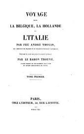 Voyage dans la Belgique, la Hollande et l'Italie: Volume1