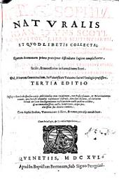 Philosophia natvralis ...: ex qvatvor libris sententiarvm, et qvodlibetis collecta ... in cvivs fine additvs est tractatvs brevis ... avctore fratre Philippo Fabro Faventino ... Tertia editio ...