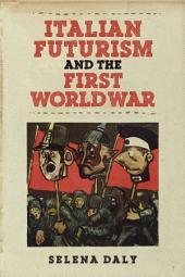 Italian Futurism and the First World War