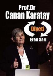 Prof.Dr Canan Karatay ve Diyeti: Türk insanının sağlığı için hiç kimsenin söylemeye cesaret edemediği konulara bilimsel gerçekler ışığında açıklık getiriyor.