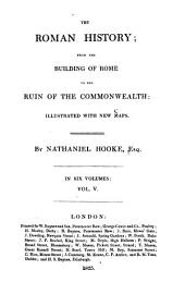 The Roman History, from the Building of Rome to the Ruin of the Commonwealth: Volume 5