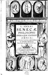 L. Annaei Senecae philosophi ; opera, quae exstant omnia