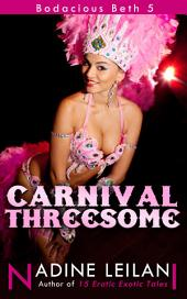 Carnival Threesome (Interracial MFM Menage)