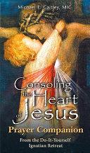 Consoling the Heart of Jesus   Prayer Companion