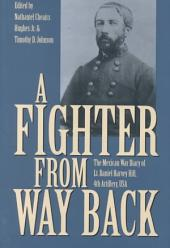 A Fighter from Way Back: The Mexican War Diary of Lt. Daniel Harvey Hill, 4th Artillery, USA