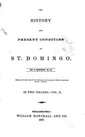 The History and Present Condition of St. Domingo: Volume 2