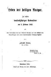 Leben des heiligen Ansgar: zu dessen tausendjähriger Todesfeier am 3. Februar 1865